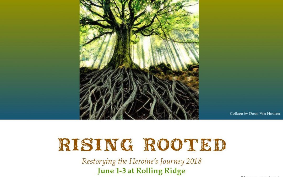 Rising Rooted: Restorying the Heroine's Journey 2018