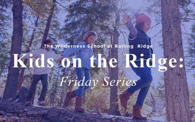 Kids on the Ridge: Friday Series